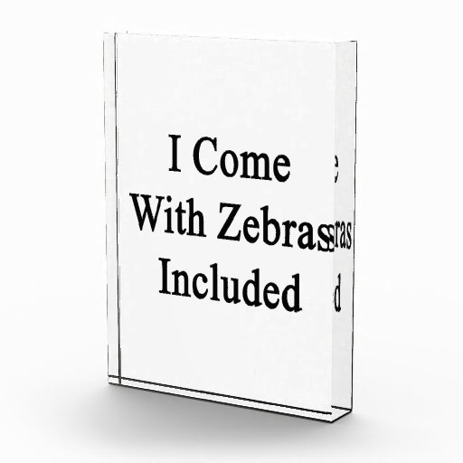 I Come With Zebras Included Award