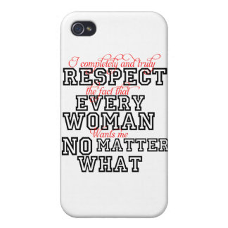 I Completely Respect Every Woman iPhone 4 Covers