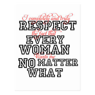 I Completely Respect Every Woman Post Card