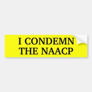 I Condemn the NAACP Bumper Sticker