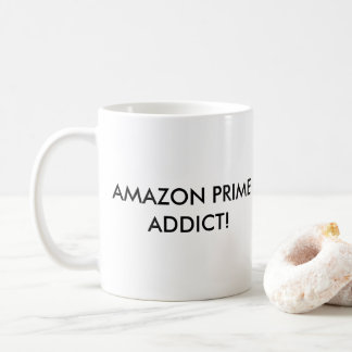 I CONFESS   -   AMAZON PRIME NOW ADDICT! COFFEE MUG