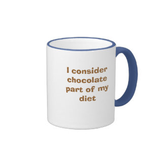 I consider chocolate part of my diet ringer coffee mug