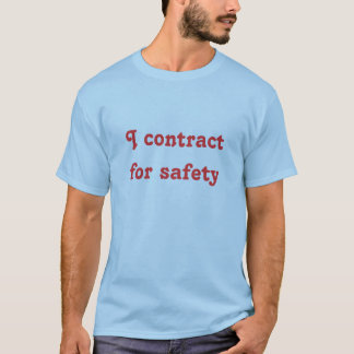 I contract for safety - light blue T-Shirt