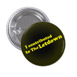 I contributedto The Letdown Pinback Buttons