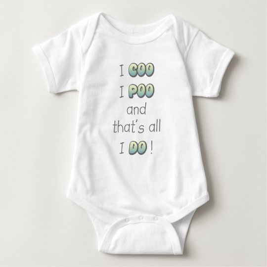 I coo, I poo, and that's all I do! Baby Bodysuit