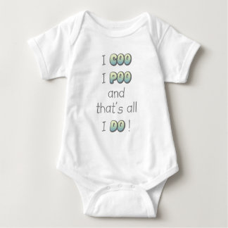 I coo, I poo, and that's all I do! Shirt