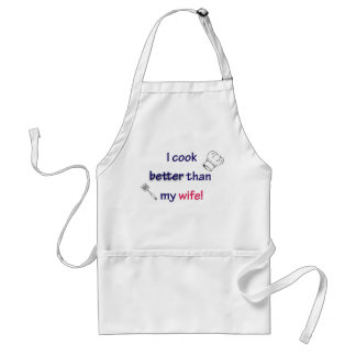 I Cook Better Than My Wife Adult Apron