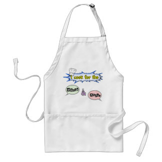 I cook for the ooohs and aaahs adult apron