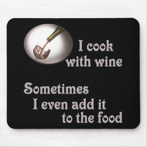 I cook with wine #3 mouse pad