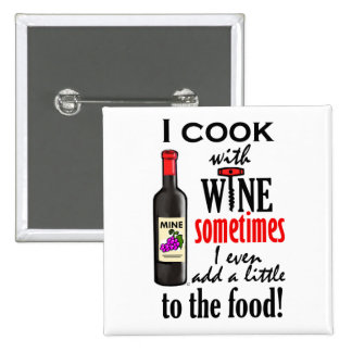 I Cook With Wine 2 Inch Square Button