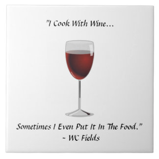 I Cook With Wine Even Put it In Food Vino Saying Tile
