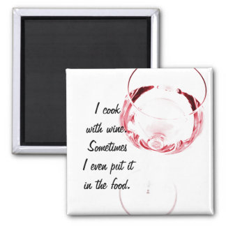 I cook with wine humor with red glass magnet