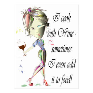 I cook with Wine, sometimes add to food Funny Gift Postcard