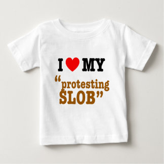 """I corazón mi """"protesta del Slob """" Camisetas"""