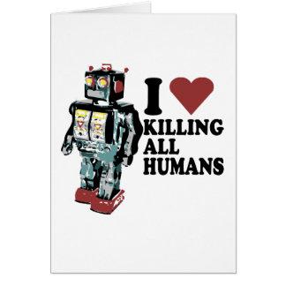 I corazón que mata a todos los seres humanos tarjeta de felicitación