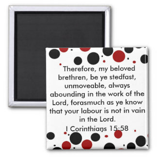 I Corinthains 15:58 magnet