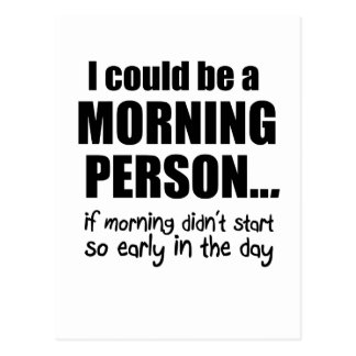 I Could Be a Morning Person Postcard