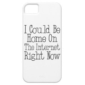 I Could Be Home On The Internet Right Now iPhone 5 Case