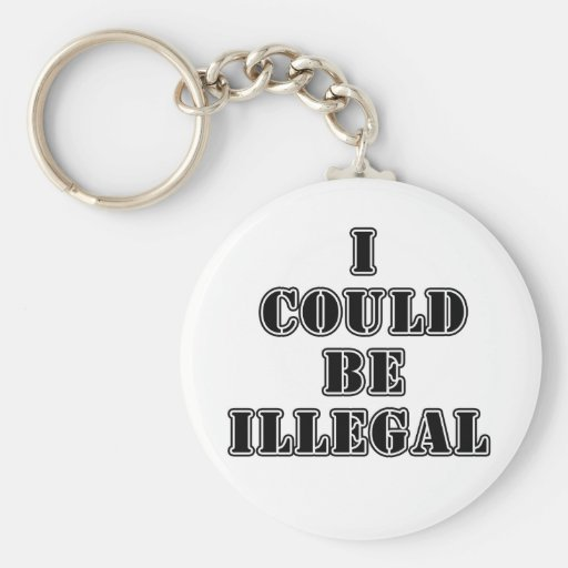 I could be illegal basic round button keychain