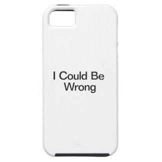 I Could Be Wrong iPhone SE/5/5s Case