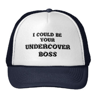 I COULD BE YOUR UNDERCOVER BOSS  CAP by eZaZZleman Trucker Hat