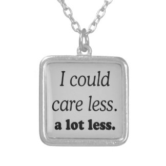 I COULD CARE ALOT LESS SQUARE PENDANT NECKLACE