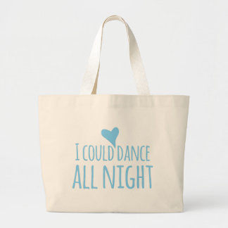 I could dance all night large tote bag