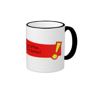 I COULD give up Coffee... Mug