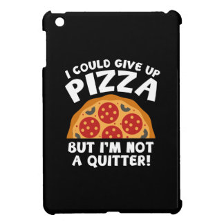 I Could Give Up Pizza iPad Mini Cover