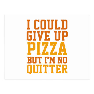 I Could Give Up Pizza Postcard