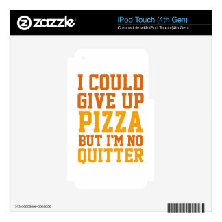 I Could Give Up Pizza iPod Touch 4G Decal