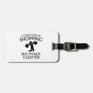 I Could Give Up Shopping Bag Tag
