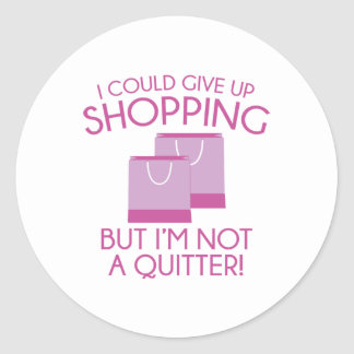 I Could Give Up Shopping Classic Round Sticker