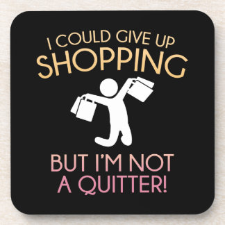 I Could Give Up Shopping Drink Coaster