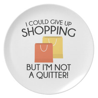 I Could Give Up Shopping Melamine Plate