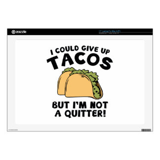 I Could Give Up Tacos Decals For Laptops