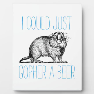 I Could Just Gopher a Beer Plaque