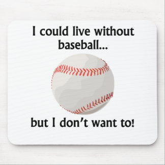 I Could Live Without Baseball Mouse Pads