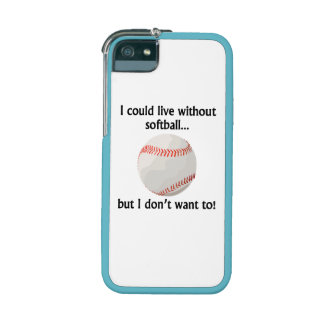 I Could Live Without Softball iPhone 5 Case