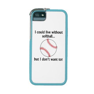 I Could Live Without Softball Case For iPhone 5/5S