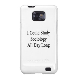 I Could Study Sociology All Day Long Samsung Galaxy Cases