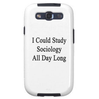 I Could Study Sociology All Day Long Galaxy S3 Covers
