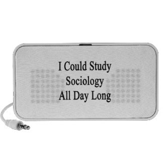 I Could Study Sociology All Day Long Travelling Speaker