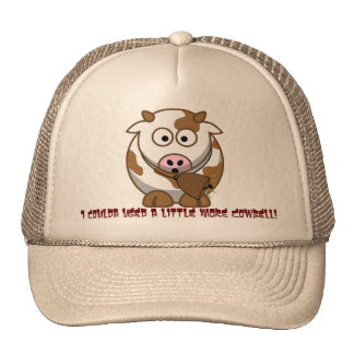 I coulda used a little more Cowbell! Hats
