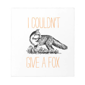 I Couldn't Give a Fox Notepad