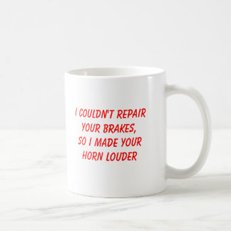 I couldn't repair your brakes classic white coffee mug