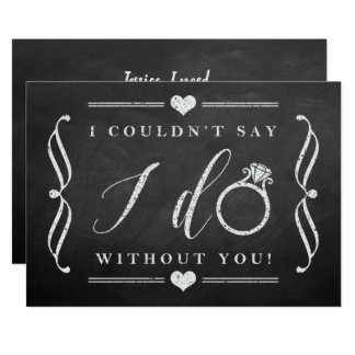 I Couldn't Say I Do Without You | Chalkboard Card