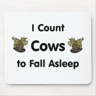 I Count Cows To Fall Asleep Mouse Pad