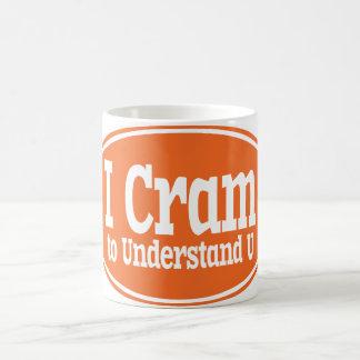 I Cram to Understand U Coffee Mug