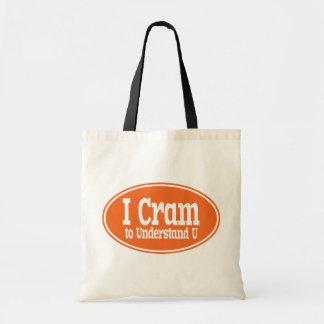 I Cram to Understand U Tote Bag